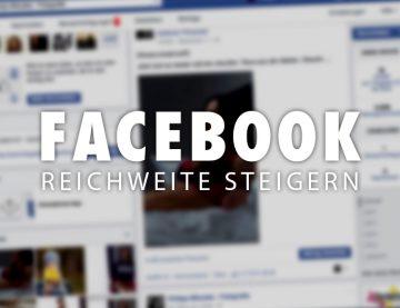 Facebook Reichweite steigern